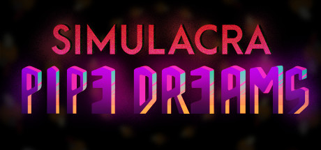Download SIMULACRA: Pipe Dreams Game